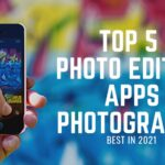 BEST 5 PHOTO EDITING APPS IN 2021